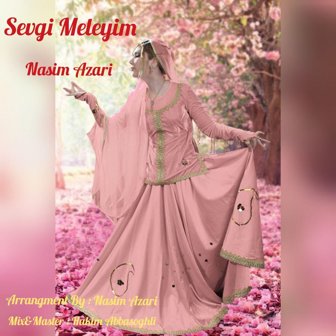 دانلود آهنگ جدید نسیم آذری به نام  Sevgi Meleyim