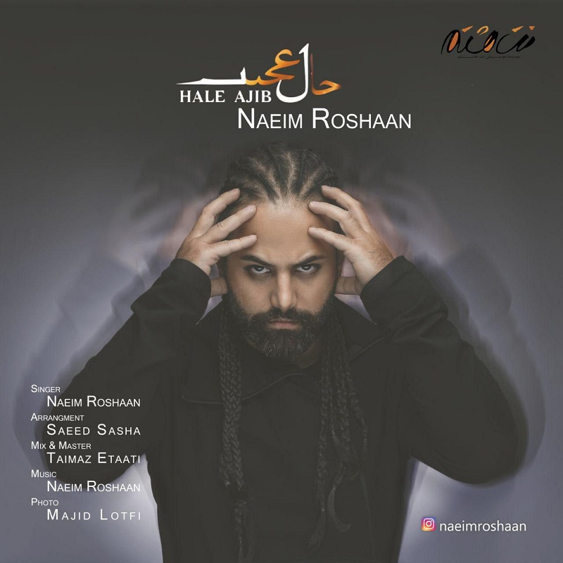 Naeim Roshaan – Hale Ajib