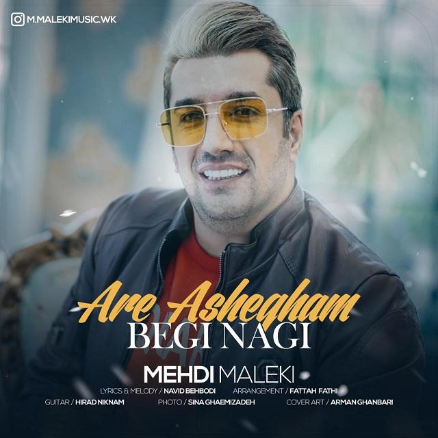 Mehdi Maleki – Are Ashegham Begi Nagi