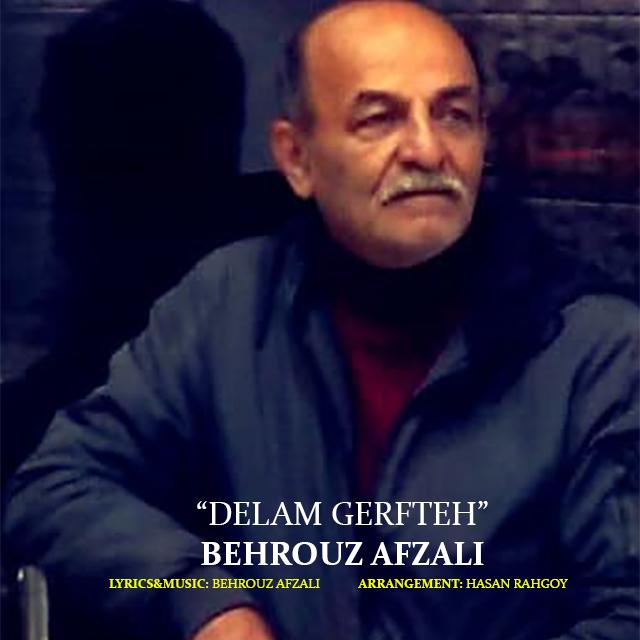 Behrouz Afzali – Delam Gerfteh