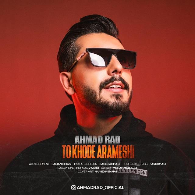 Ahmad Rad – To Khode Arameshi