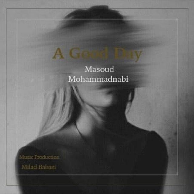 دانلود آهنگ جدید مسعود محمد نبی بنام یه روزِ خوب (ریمیکس)