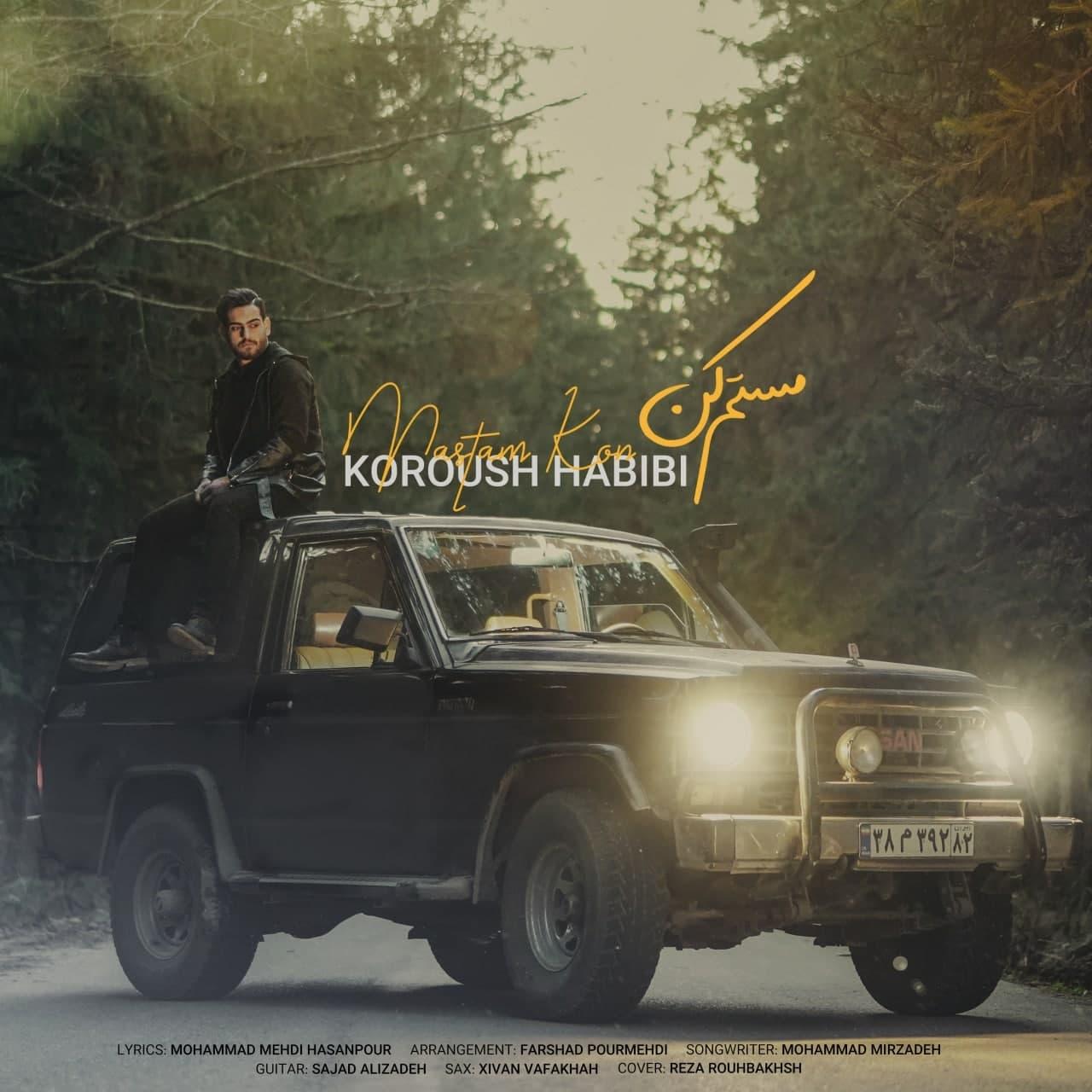 Koroush Habibi – Mastam Kon